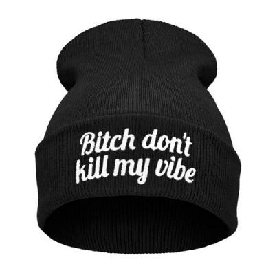 Čepice Beanie - BITCH DONT KILL MY VIBE - B568